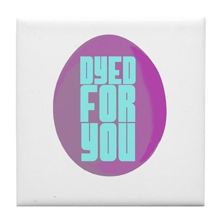 Dyed For You Tile Coaster