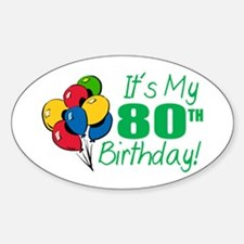 It's My 80th Birthday (Balloons) Oval Decal