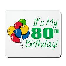 It's My 80th Birthday (Balloons) Mousepad