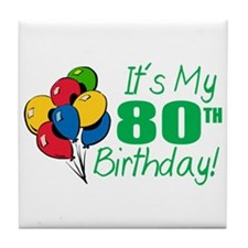 It's My 80th Birthday (Balloons) Tile Coaster