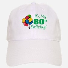 It's My 80th Birthday (Balloons) Baseball Baseball Cap