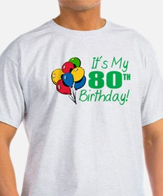 It's My 80th Birthday (Balloons) T-Shirt