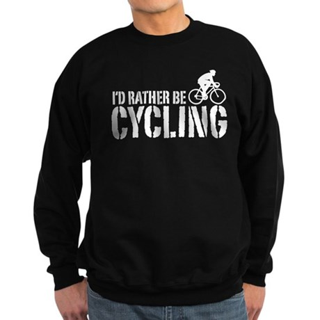 I'd Rather Be Cycling (Male) Sweatshirt (dark)