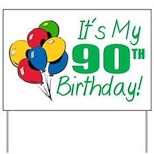 It's My 90th Birthday (Balloons) Yard Sign