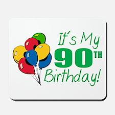 It's My 90th Birthday (Balloons) Mousepad