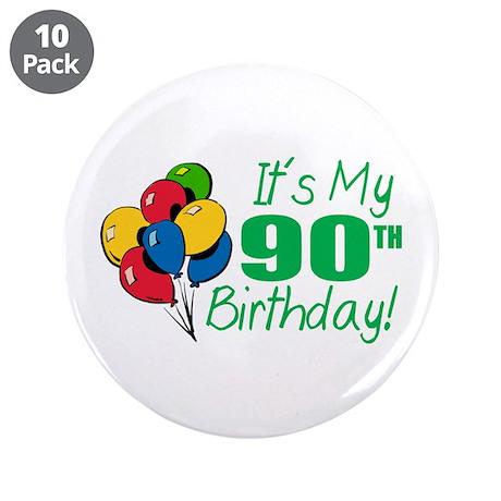 "It's My 90th Birthday (Balloons) 3.5"" Button (10 p"