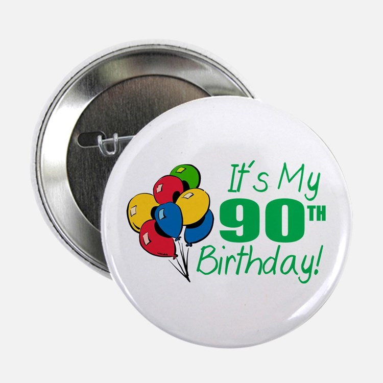 """It's My 90th Birthday (Balloons) 2.25"""" Button"""