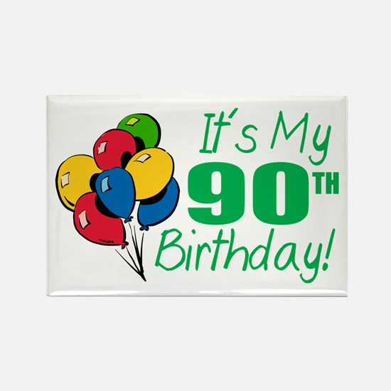 It's My 90th Birthday (Balloons) Rectangle Magnet