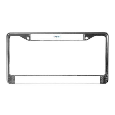 Oops! License Plate Frame