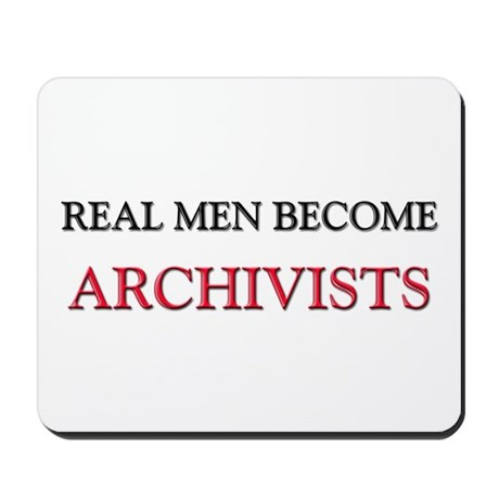 Real Men Become Archivists Mousepad