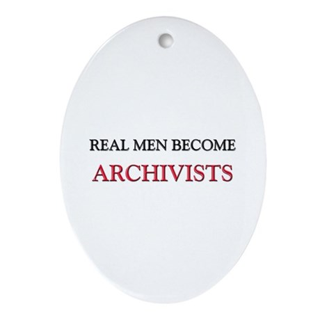 Real Men Become Archivists Oval Ornament