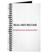 Real Men Become Architectural Technologists Journa