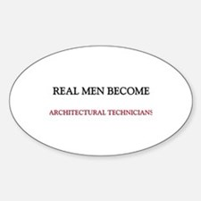 Real Men Become Architectural Technicians Decal