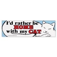 I'd Rather Be Home with My Cat Bumper Bumper Sticker