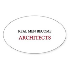 Real Men Become Architects Oval Decal