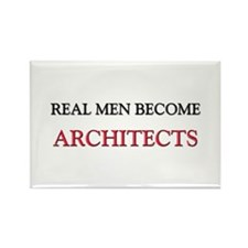 Real Men Become Architects Rectangle Magnet