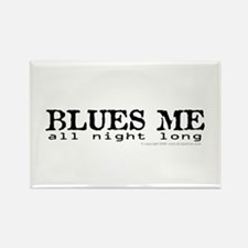 BLUES ME all night long Rectangle Magnet