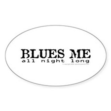 BLUES ME all night long Oval Stickers