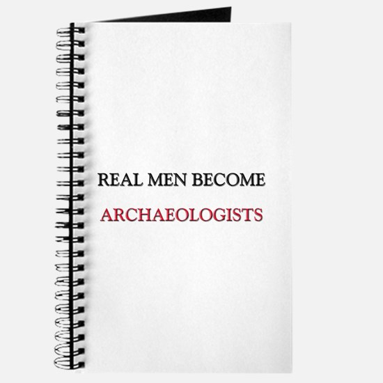Real Men Become Archaeologists Journal