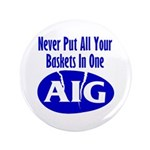 "AIG 3.5"" Button (100 pack)"