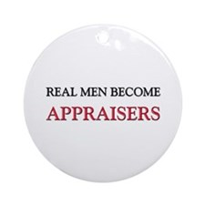 Real Men Become Appraisers Ornament (Round)