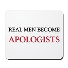 Real Men Become Apologists Mousepad