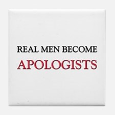 Real Men Become Apologists Tile Coaster