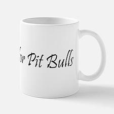 I Fight for Pit Bulls Mug