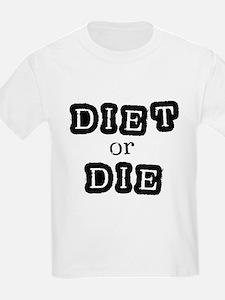 Diet or Die T-Shirt