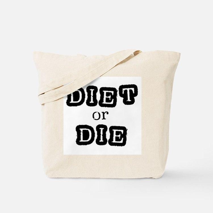 Diet or Die Tote Bag
