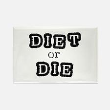 Diet or Die Rectangle Magnet