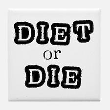 Diet or Die Tile Coaster