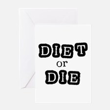 Diet or Die Greeting Card