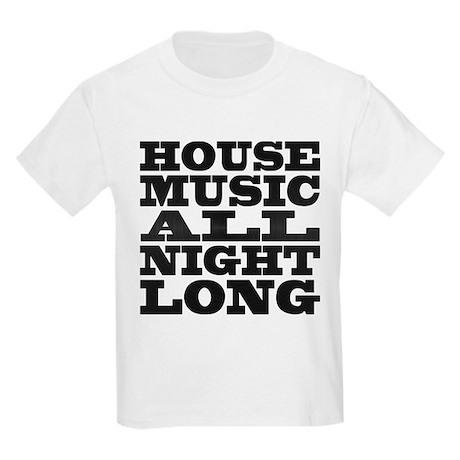 House music all night long kids light t shirt house music for House music all night long