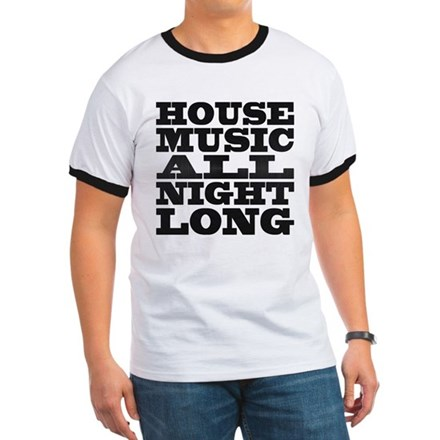 House music all night long ringer t from flippinsweetgear for House music all night long