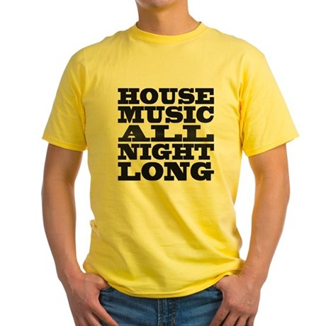 House music all night long yellow t shirt house music all for All house music
