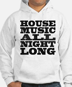 House Music All Night Long Jumper Hoody
