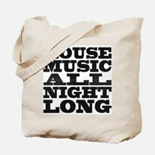 House Music All Night Long Tote Bag