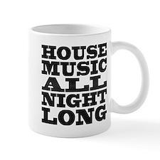 House Music All Night Long Mug