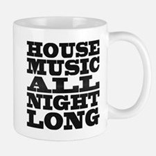 House Music All Night Long Small Small Mug