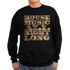 House Music All Night Long Sweatshirt