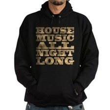 House Music All Night Long Hoody