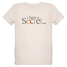 I Have a Secret - T-Shirt