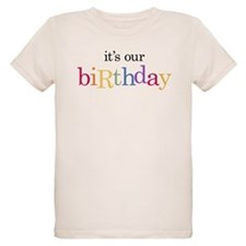 It's Our Birthday - T-Shirt