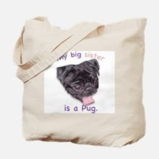 My big sister is a black Pug Tote Bag