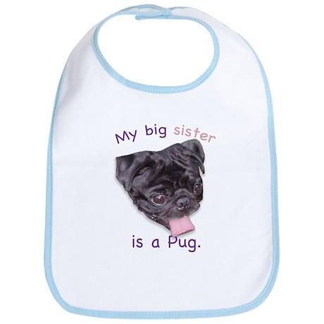 My big sister is a black Pug Bib