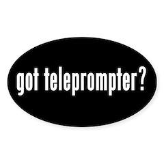 got teleprompter? Oval Sticker (10 pk)