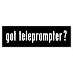 got teleprompter? Bumper Sticker (10 pk)