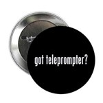 """got teleprompter? 2.25"""" Button (10 pack)"""