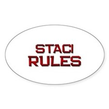 staci rules Oval Decal